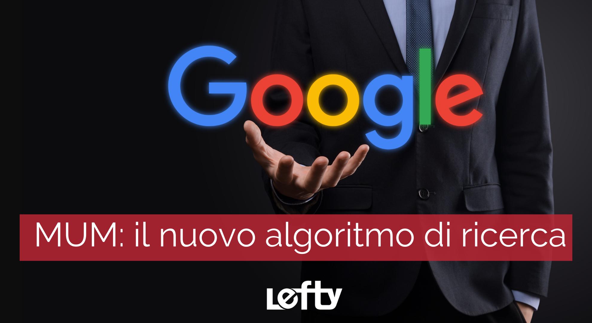 Google MUM: il nuovo algoritmo di ricerca che sostituirà BERT