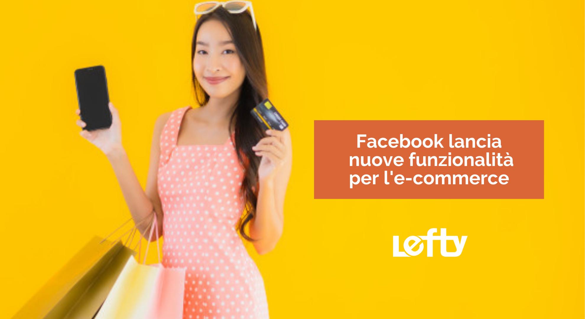 Nuove funzionalità Facebook per aumentare vendite e-commerce